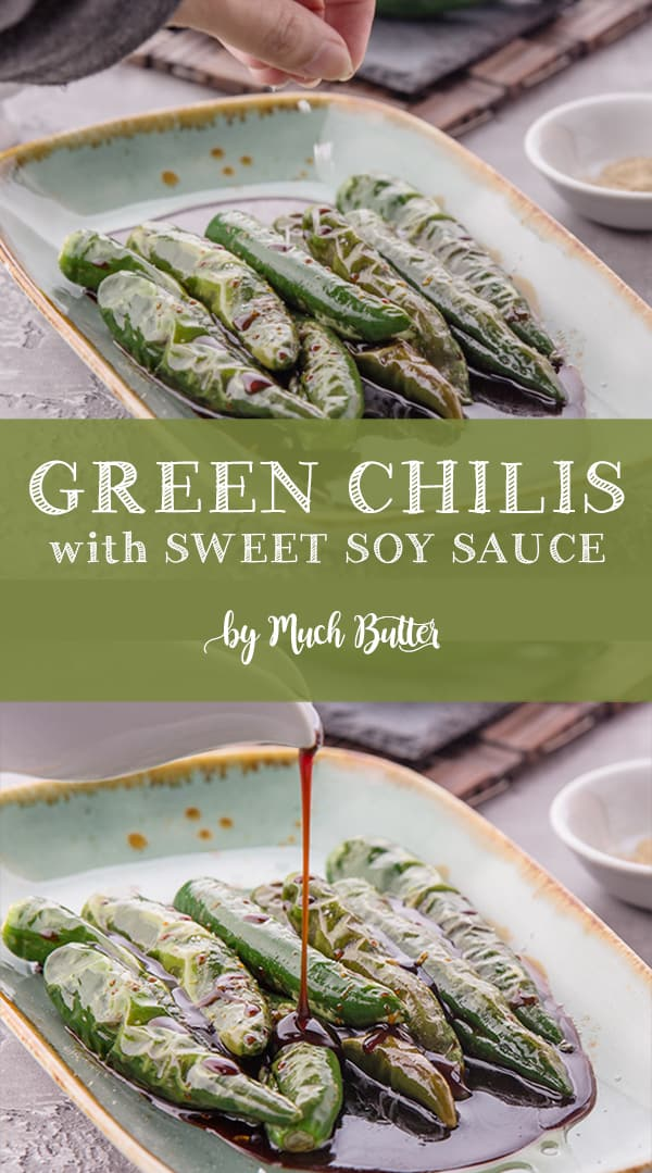 Green Chili With Sweet Soy Sauce Much Butter